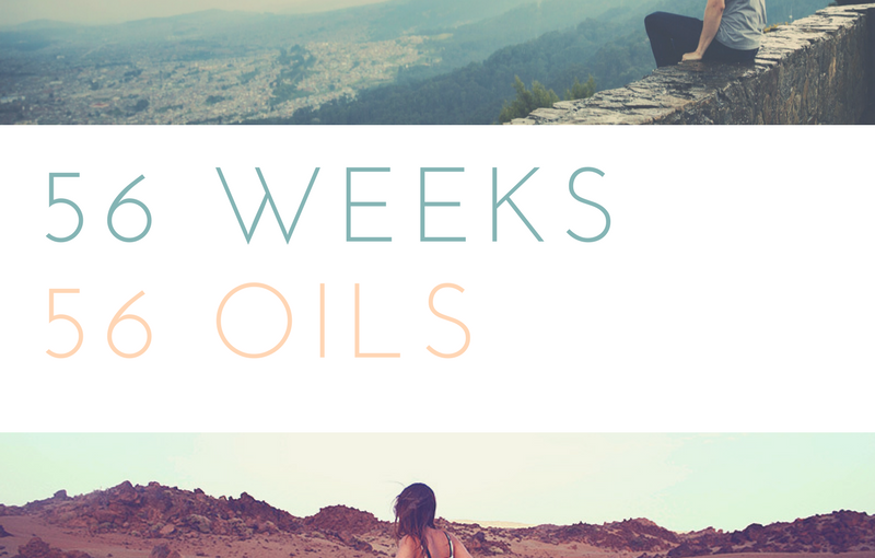 56 Weeks : 56 Oils